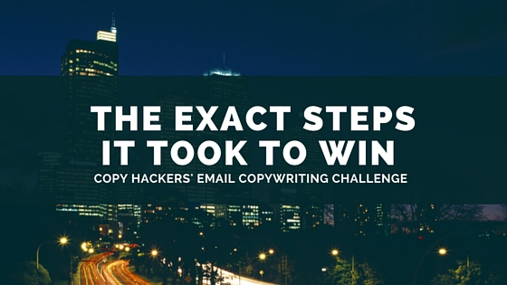 The Exact Steps It Took To Win Copy Hackers' Email Copywriting Challenge