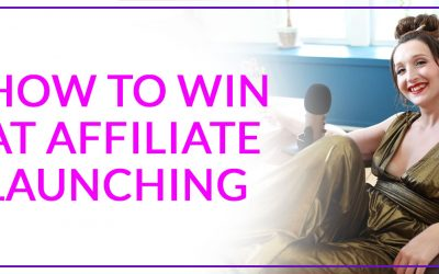 How to Win at Affiliate Launching