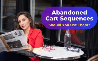 Abandoned Cart Sequences—Should You Use Them?